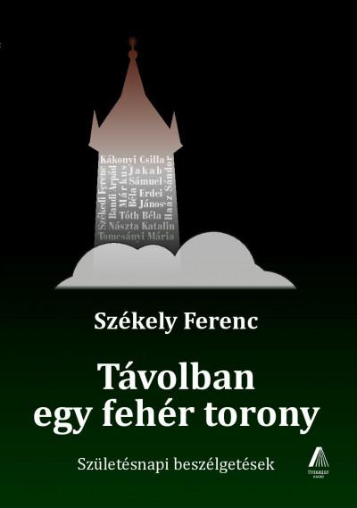 Székely Ferenc - Távolban egy fehér torony
