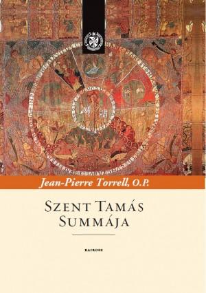 Jean-Pierre Torrell - Szent Tam�s Summ�ja