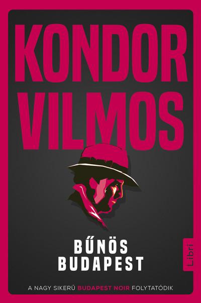 Kondor Vilmos - Bűnös Budapest