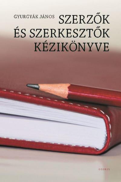 921b1ecdaa Könyv: Szerzők és szerkesztők kézikönyve (Gyurgyák János)