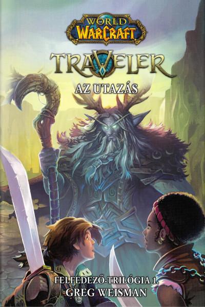 Greg Weisman - World of Warcraft: Traveler 1. - Az utazás