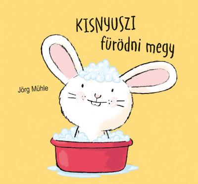 Jörg Mühle - Kisnyuszi fürödni megy