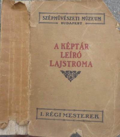 Dr Térey Gábor - A Szépművészeti Múzeum régi képtárának leíró lajstroma