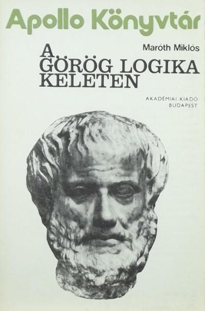 Maróth Miklós - A görög logika keleten