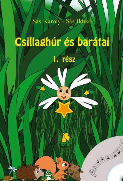 Sás Károly - Sás Ildikó - Csillaghúr és barátai 1. rész - CD melléklettel