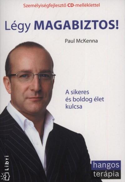 Paul Mckenna - Lux Ádám - Légy magabiztos!