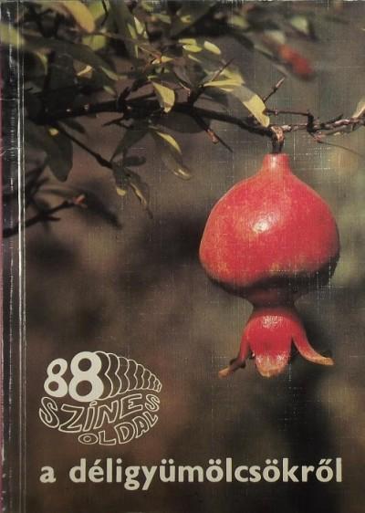 Velich István - 88 színes oldal a déli gyümölcsökről