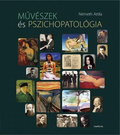 Németh Attila - Művészek és pszichopatológia