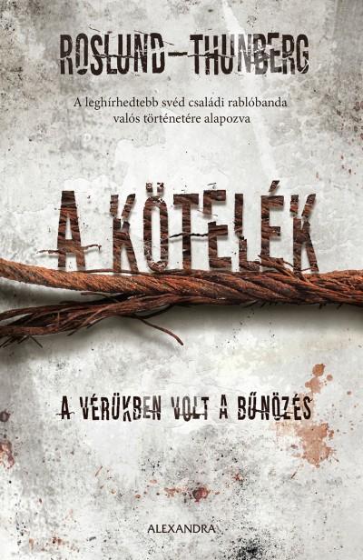 Anders Roslund - Stefan Thunberg - A kötelék