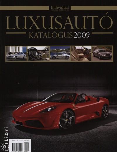 Kovács Gábor  (Szerk.) - Luxusautó katalógus 2009