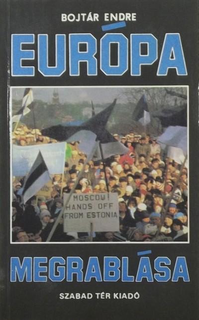 Bojtár Endre - Európa megrablása