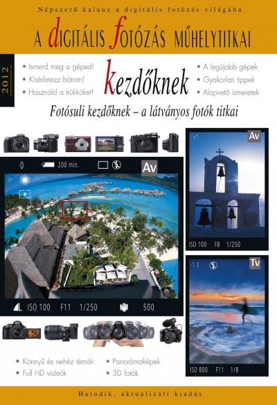 Enczi Zoltán - Richard Keating - A digitális fotózás műhelytitkai kezdőknek - 2012