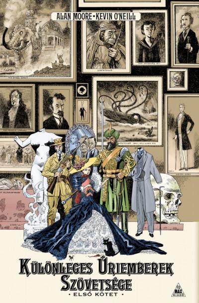 Alan Moore - Különleges úriemberek szövetsége - Első kötet