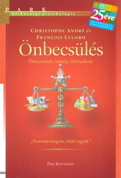 Christophe André - Francois Lelord - Önbecsülés