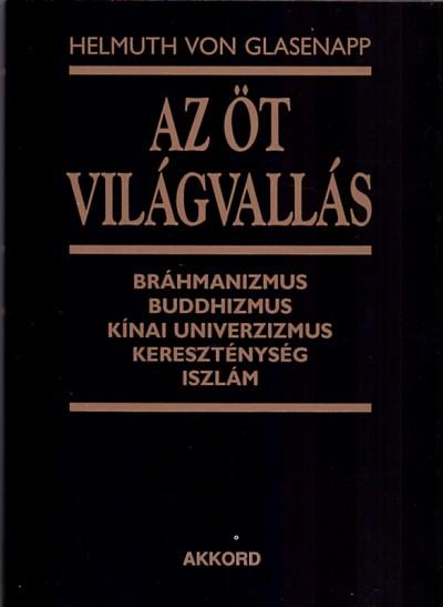 Helmuth Von Glasenapp - Az öt világvallás