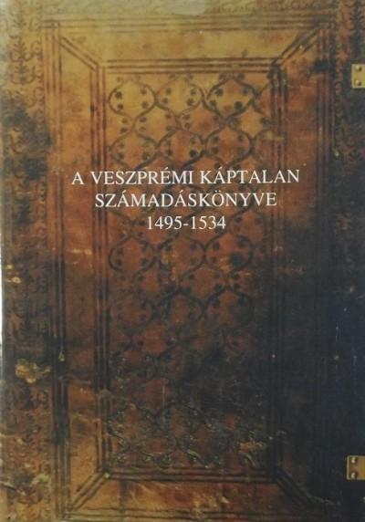Madarász Lajos  (Szerk.) - A veszprémi káptalan számadáskönyve