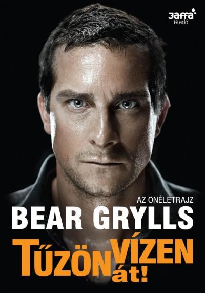 Bear Grylls - Tűzön-vízen át!