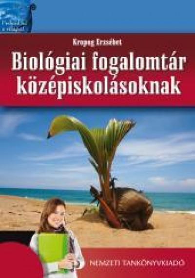 Kropog Erzsébet - Biológiai fogalomtár középiskolásoknak