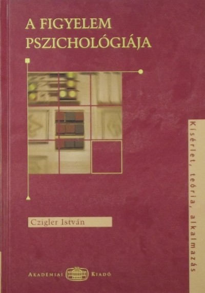 Czigler István - A figyelem pszichológiája