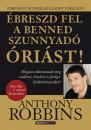 Anthony Robbins - Ébreszd fel a benned szunnyadó óriást!