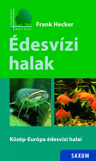 Frank Hecker - Édesvízi halak