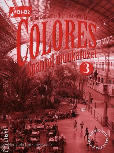 Gajdos Zsuzsanna - Nagy Erika - Seres Krisztina - Colores 3. - Spanyol munkafüzet