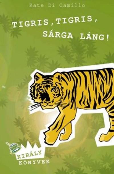 Kate Dicamillo - Tigris, tigris, sárga láng!