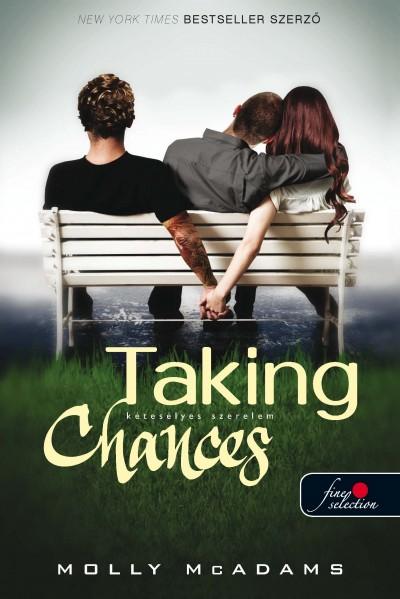 Molly Mcadams - Taking Chances - Kétesélyes szerelem