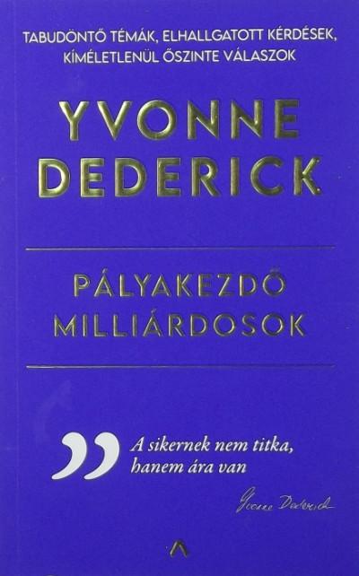 Yvonne Dederick - Pályakezdő milliárdosok