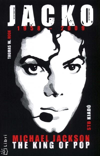 Thomas W. Hook - Ludas M. László  (Szerk.) - Jacko - Michael Jackson The King of Pop