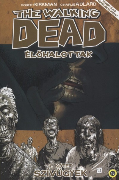 Robert Kirkman - The Walking Dead - �l�halottak 4. - Sz�v�gyek