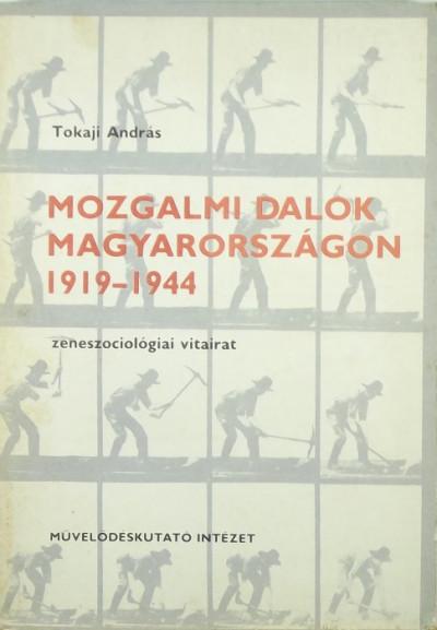 Tokaji András - Mozgalmi dalok Magyarországon 1919-1944