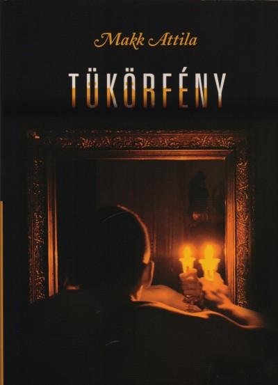 Makk Attila - Tükörfény