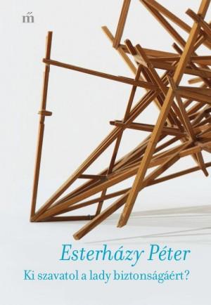 Esterh�zy P�ter - Ki szavatol a lady biztons�g��rt?