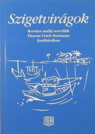Balázs Tibor  (Szerk.) - Szigetvirágok
