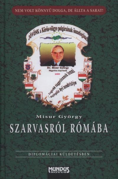 SZARVASRÓL RÓMÁBA - DIPLOMÁCIAI KÜLDETÉSBEN