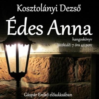 Kosztolányi Dezső - Gáspár Enikő - Édes Anna - Hangoskönyv