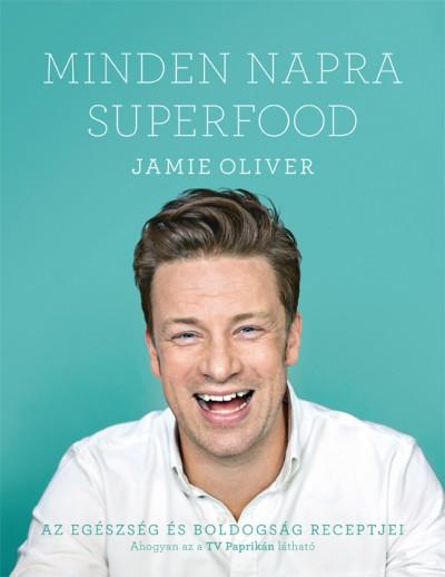 Jamie Oliver - Minden napra superfood