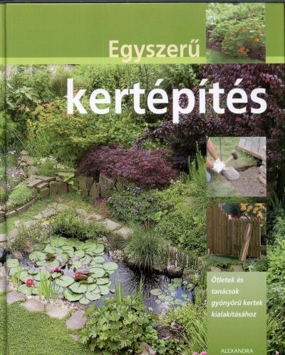 Bastian Hans-Werner - Egyszerű kertépítés
