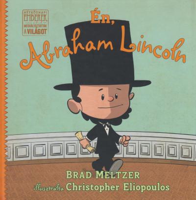 Brad Meltzer - Én, Abraham Lincoln