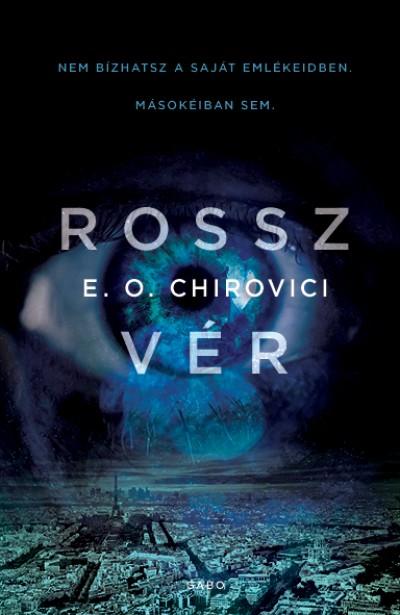 E. O. Chirovici - Rossz vér