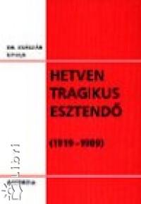 HETVEN TRAGIKUS ESZTENDŐ (1919-1989)