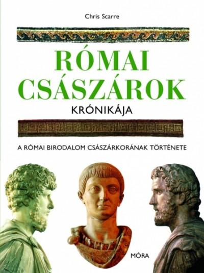 Chris Scarre - Római császárok krónikája