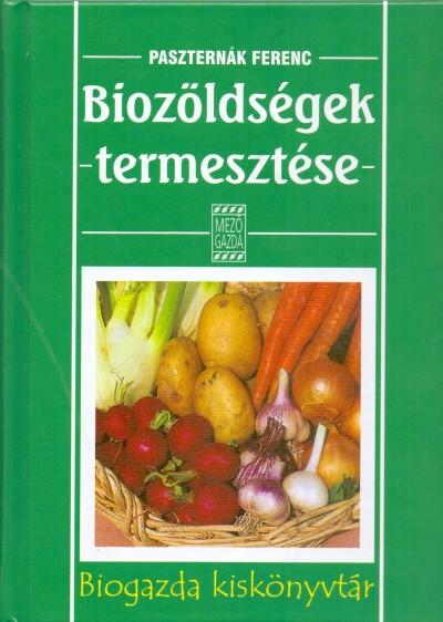 Paszternák Ferenc - Biozöldségek termesztése