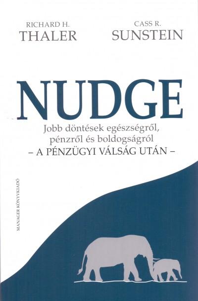 Cass R. Sunstein - Richard H. Thaler - Nudge - a pénzügyi válság után -