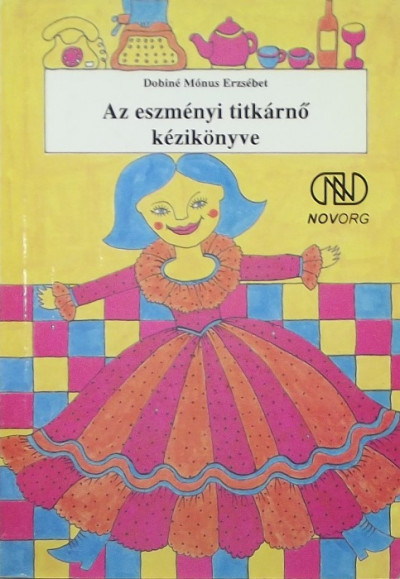 Dobiné Mónus Erzsébet - Az eszményi titkárnő kézikönyve