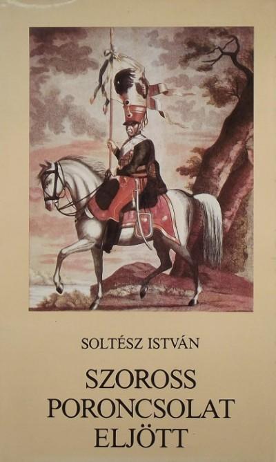 Soltész István - Szoross poroncsolat eljött