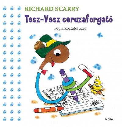 Richard Scarry - Tesz-Vesz ceruzaforgató