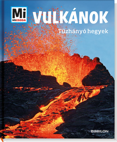 Manfred Baur - Vulkánok - Tűzhányó hegyek
