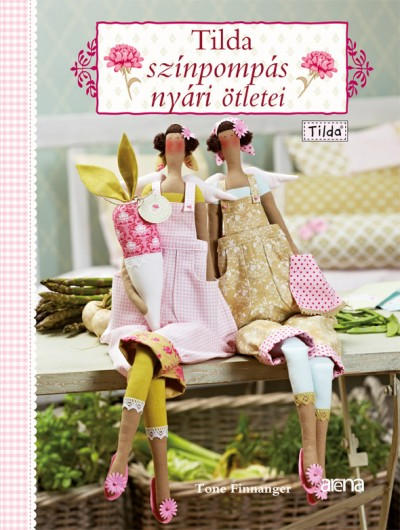 Tone Finnanger - Tilda színpompás nyári ötletei